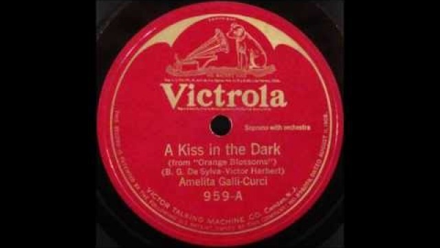 Amelita Galli Curci - A Kiss In The Dark