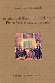Attualità dell'Illuminismo milanese: Pietro Verri e Cesare Beccaria