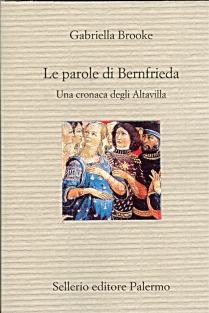 Le parole di Bernfrieda. Una cronaca degli Altavilla