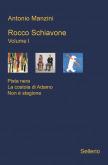 Rocco Schiavone. Volume I