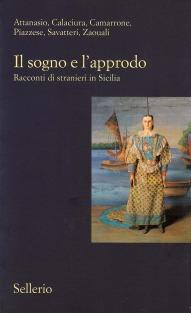 Il sogno e l'approdo. Racconti di stranieri in Sicilia