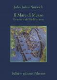 Il Mare di Mezzo. Una storia del Mediterraneo
