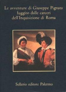 Le avventure di Giuseppe Pignata fuggito dalle carceri dell'Inquisizione di Roma