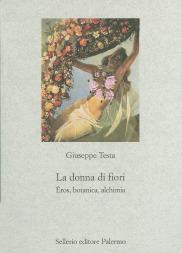 La donna di fiori. Éros, botanica, alchimia