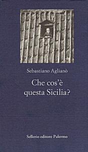 Che cos'è questa Sicilia?
