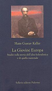 La Giovine Europa. Studio sulla storia dell'idea federalistica e di quella nazionale