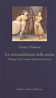 Le contraddizioni della storia. Dialogo con Cosimo Damiano Fonseca