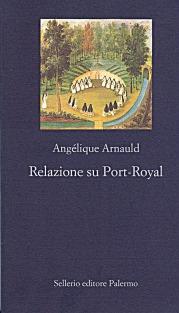 Relazione su Port-Royal. L'autobiografia di una monaca ribelle