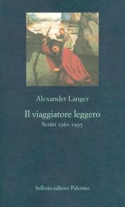 Il viaggiatore leggero. Scritti 1961-1995