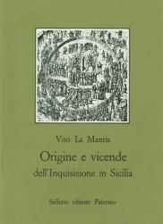 Origine e vicende dell'Inquisizione in Sicilia