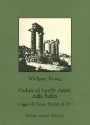 Vedute di luoghi classici della Sicilia. Il viaggio di Philipp Hackert del 1777