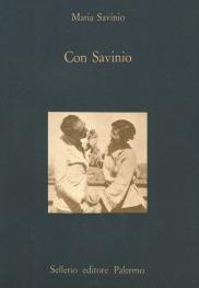 Con Savinio. Ricordi e lettere