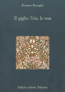 Il giglio, l'iris, la rosa