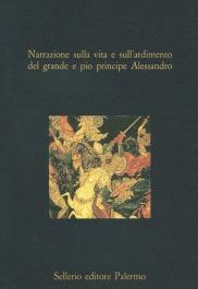 Narrazione sulla vita e sull'ardimento del grande e pio principe Alessandro