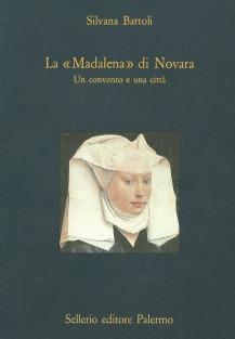 La «Madalena» di Novara. Un convento e una città