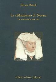 La <<Madalena>> di Novara. Un convento e una città