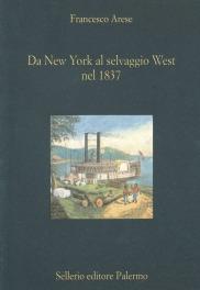 Da New York al selvaggio West nel 1837. Le note di viaggio del Conte Arese