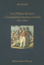 Lord William Bentinck e l'occupazione britannica in Sicilia. 1811-1814