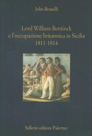 Lord William Bentinck e l'occupazione britannica in Sicilia. 1811-1814