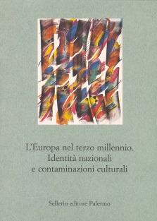 L'Europa nel terzo millennio. Identità nazionali e contaminazioni culturali