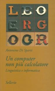 Un computer non più calcolatore. Linguistica e informatica