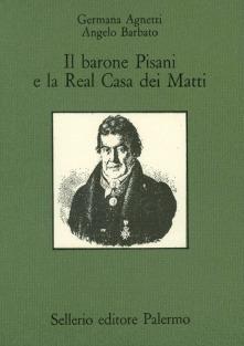 Il barone Pisani e la Real Casa dei Matti