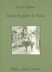 Giorni di guerra in Sicilia. Diario per la Nonna