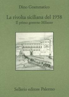La rivolta siciliana del 1958. Il primo governo Milazzo