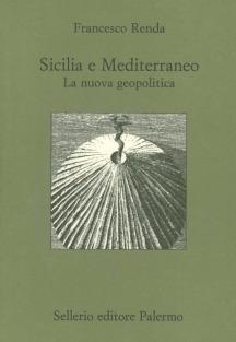 Sicilia e Mediterraneo. La nuova geopolitica