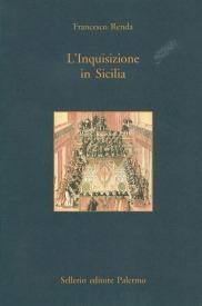 L'Inquisizione in Sicilia. I fatti. Le persone