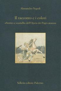 Il racconto e i colori. «Storie» e «cartelli» dell'Opera dei Pupi catanesi