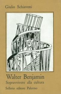 Walter Benjamin. Sopravvivere alla cultura