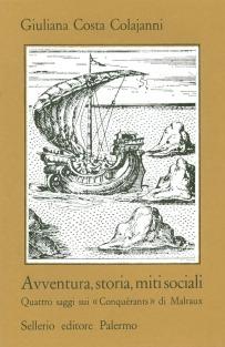 Avventura, storia, miti sociali. Quattro saggi sui «Conquérants» di Malraux