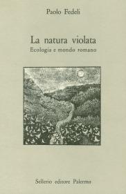 La natura violata. Ecologia e mondo romano
