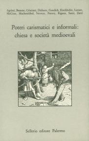 Poteri carismatici e informali: chiesa e società medioevali