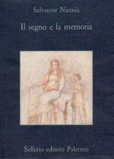 Il segno e la memoria. Iscrizioni funebri della Grecia antica