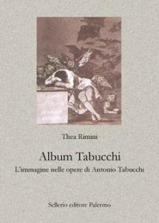 Album Tabucchi. L'immagine nelle opere di Antonio Tabucchi.