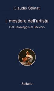 Il mestiere dell'artista. Dal Caravaggio al Baciccio