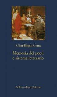 Memoria dei poeti e sistema letterario. Catullo, Virgilio, Ovidio, Lucano