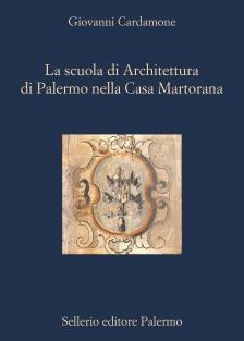 La Scuola di Architettura di Palermo nella Casa Martorana