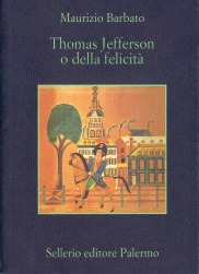 Thomas Jefferson o della felicità
