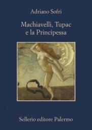 Machiavelli, Tupac e la Principessa