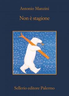 Non è stagione - Antonio Manzini