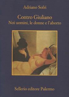 Contro Giuliano. Noi uomini, le donne e l'aborto