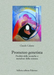 Prometeo genetista. Profitti delle tecniche e metafore della scienza